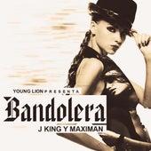 Bandolera by J King y Maximan