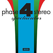 Phase 4 Stereo Spectacular von Various Artists