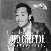 Don't Stay Out Late: Greatest Hits von Lord Creator