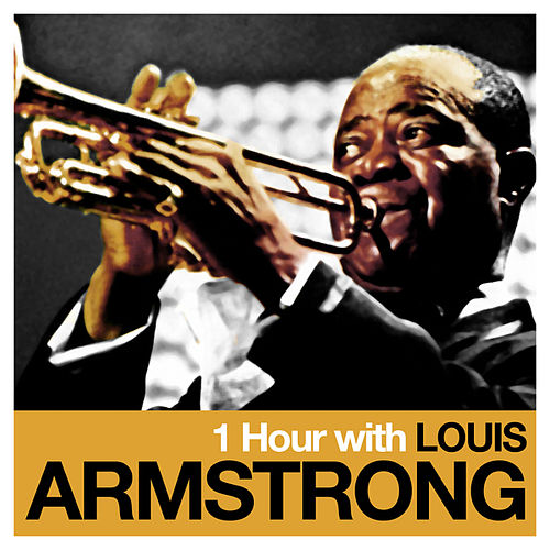 1 Hour With Louis Armstrong by Louis Armstrong