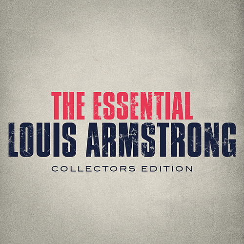 The Essential by Louis Armstrong
