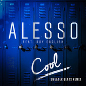 Cool (Sweater Beats Remix) de Alesso