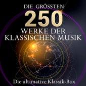 Die ultimative Klassik Box - Die 250 größten Werke der klassischen Musik by Various Artists
