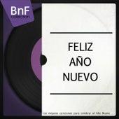 Feliz Año Nuevo (Las Mejores Canciones para Celebrar el Año Nuevo) di Various Artists