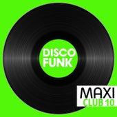 Maxi Club Disco Funk, Vol. 10 (Les maxis et club mix des titres disco funk) de Various Artists