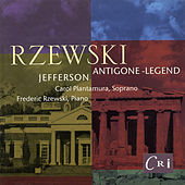 Frederic Rzewski: Antigone-Legend; Jefferson by Various Artists