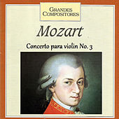 Grandes Compositores - Mozart - Concerto para violin No. 3 by Various Artists