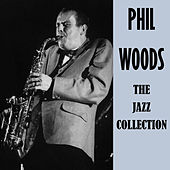 The Jazz Collection de Phil Woods