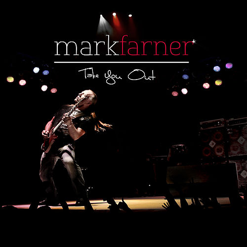 Take You Out by Mark Farner