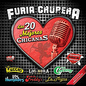 Furia Grupera: Las 20 Mejores Chicanas by Various Artists