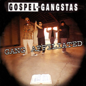 Gang Affiliated von Gospel Gangstas