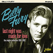 Last Night Was Made for Love - The Singles Collection, 1959 - 1962 by Billy Fury