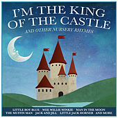 I'm the King of the Castle and Other Nursery Rhymes for Boys von Various Artists