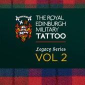 Edinburgh Military Tattoo - Legacy Series, Vol. 2 by Various Artists