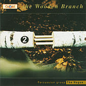 The Wooden Branch by Percussion Group of The Hague