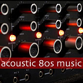 Acoustic 80s Music by Various Artists