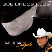 Que Lindos Ojos by Michael Salgado