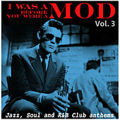 I Was a Mod Before You Were a Mod Vol. 3 by Various Artists