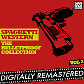 Spaghetti Western: The Bulletproof Collection - Vol. 2 by Various Artists