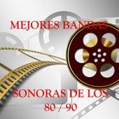 Mejores Bandas Sonoras de los 80 - 90 de Various Artists