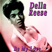 Be My Love von Della Reese