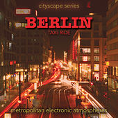 Cityscape Series - Berlin Taxi Ride de Various Artists
