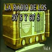 La Radio de los 50's y 60's, Vol. 4 by Various Artists