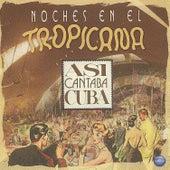 Noches en el Topicana: Asi Cantaba Cuba de Various Artists