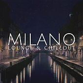 Milano Lounge & Chillout von Various Artists