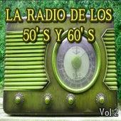 La Radio de los 50's y 60's, Vol. 2 by Various Artists