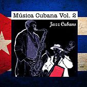 Música Cubana, Vol. 2 Jazz Cubano by Various Artists