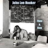 John Lee Hooker Then and Now by John Lee Hooker