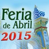 Feria de Abril 2015 de Various Artists