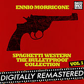 Spaghetti Western: The Bulletproof Collection - Vol. 1 by Ennio Morricone