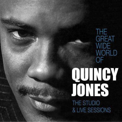 The Great Wide World of Quincy Jones: The Studio & Live Sessions by Quincy Jones