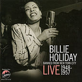 Billie Holiday: Banned from New York City - Live 1948-1957 by Billie Holiday