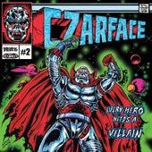 Every Hero Needs a Villain by CZARFACE