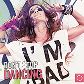 Don't Stop Dancing by Various Artists