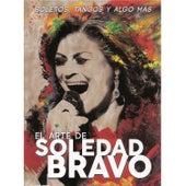 El Arte de Soledad Bravo. Boleros, Tangos y Algo Mas de Soledad Bravo