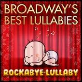 Broadway's Best Lullabies von Rockabye Lullaby