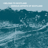 I Belong to Scotland von Various Artists