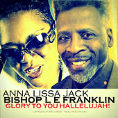 Glory to You Hallelujah! by Anna Lissa Jack