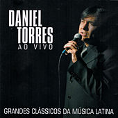 Ao Vivo - Grandes Clássicos da Musica Latina de Daniel Torres