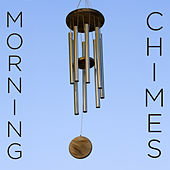 Morning Chimes: Wake up with Beautiful Tones de Morning Chimes