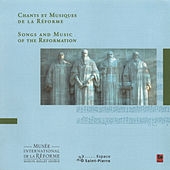 Chants et Musiques de la Réforme (Songs and Music of the Protestant Reformation) by Various Artists