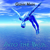 Into the Blue by Glenn Main
