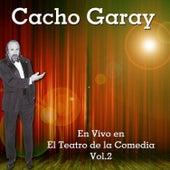 En Vivo en el Teatro de la Comedia, Vol. 2 de Cacho Garay