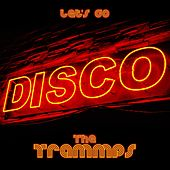 Let's Go Disco by The Trammps