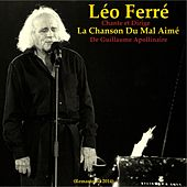 La chanson du mal aimé de Guillaume Apollinaire (Remastered) de Leo Ferre