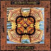 MahaMaya by Cheb I Sabbah